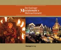 Der Esslinger Mittelaltermarkt und Weihnachtsmarkt