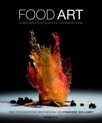 Food Art - Kunstwerke aus der Küche von Ferran Adrià